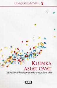 Lama Ole Nydahl: Kuinka asiat ovat – elävää buddhalaisuutta nykyajan ihmisille